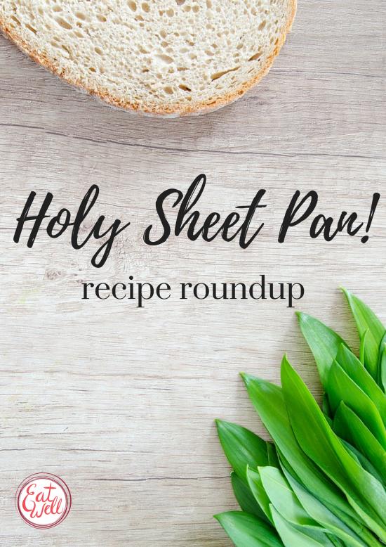 Holy Sheet Pan Recipe Roundup Eatwell Price Cutter